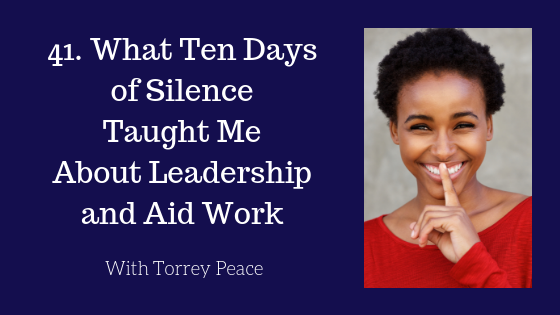 What Ten Days of Silence Taught Me About Leadership and Aid Work