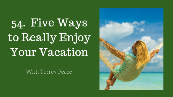 Five Ways to Really Enjoy Your Vacation.png