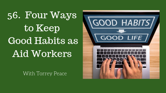 Four Ways to Keep Good Habits as Aid Workers