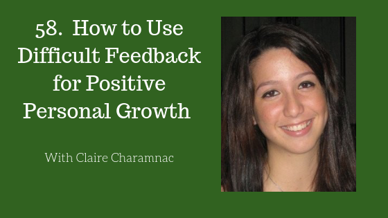 How to Use Difficult Feedback for Positive Personal Growth