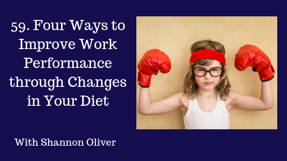 Four Ways to Improve Work Performance through Changes in Your Diet