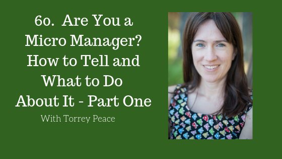 Are You a Micro Manager? How to Tell and What to Do About It - Part One