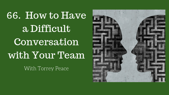How to Have a Difficult Conversation with Your Team