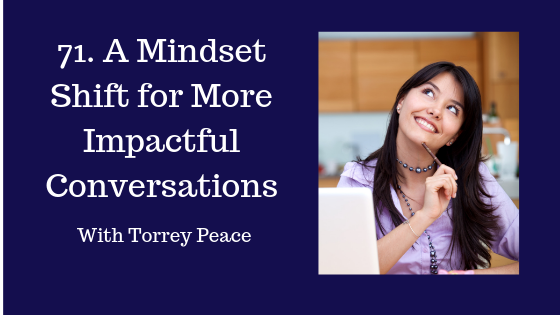 Mindset Shift for More Impactful Conversations