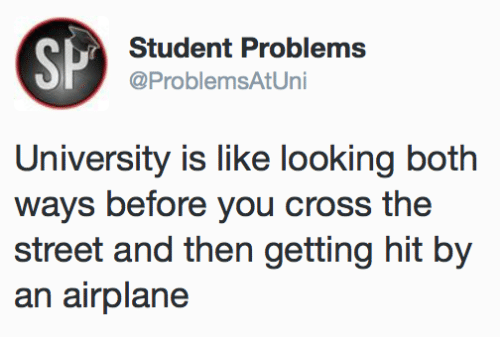 sp-student-problems-problemsat-uni-university-is-like-looking-both-18902660.png