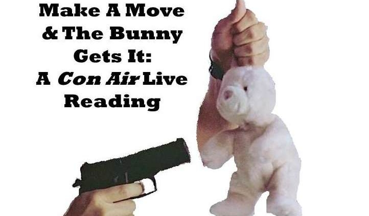 Make A Move & The Bunny Gets It: A Con Air Live Reading