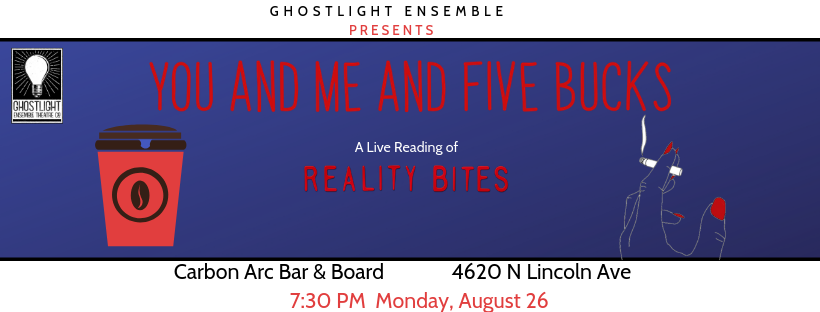 You And Me And Five Bucks: A Live Reading of Reality Bites