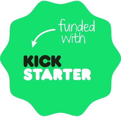 kickstarter campaign - in late 2014, 202 amazing people backed our Kickstarter campaign, pushing us over our target and helping us put together our first big order. Click the button on the left to view our campaign!