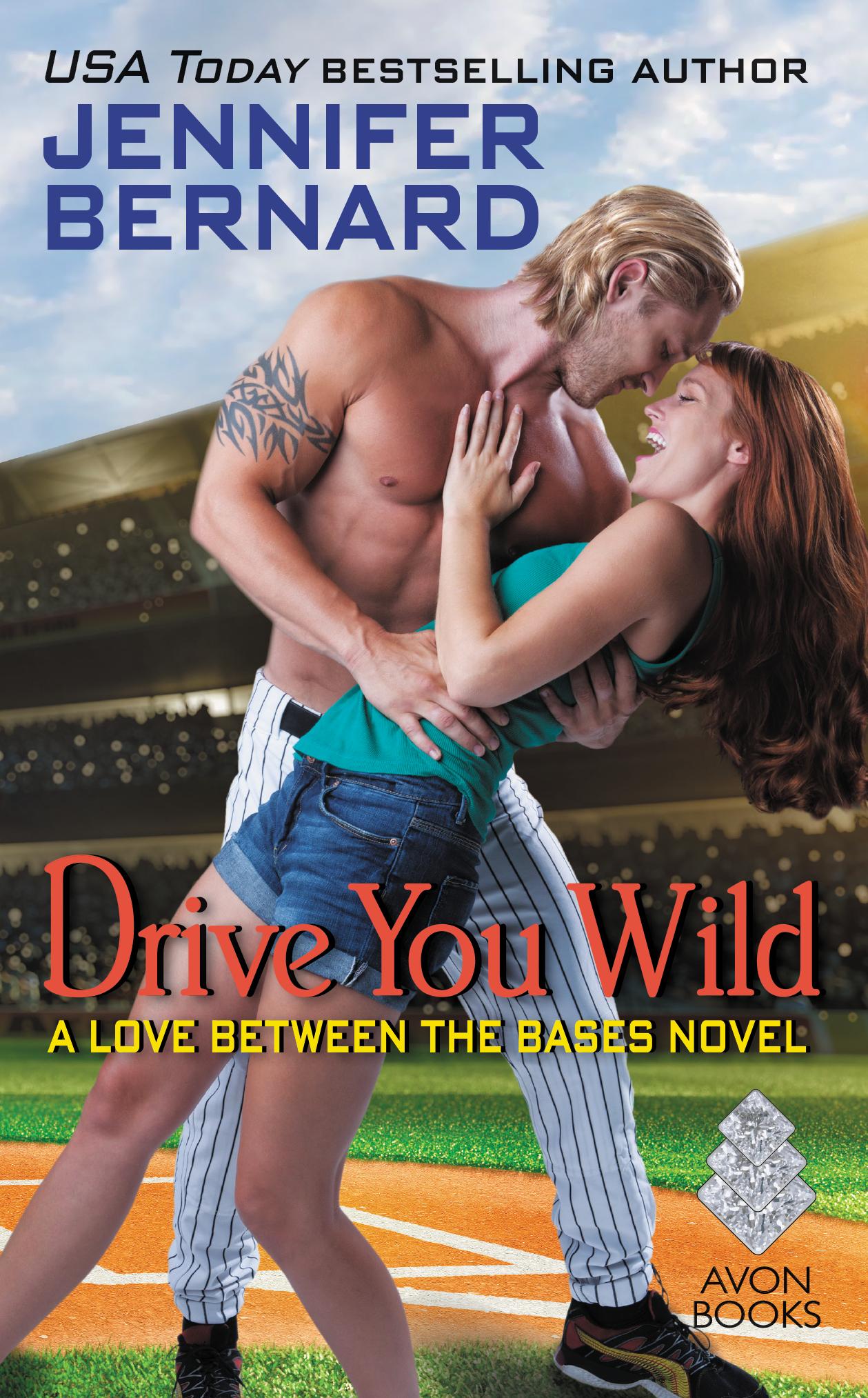 Jennifer Bernard Love Between the Bases Drive You Wild 3.jpg