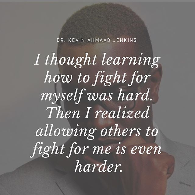 I thought learning how to fight for myself was hard. Then I realized allowing others to fight for me is even harder.  #TrustYourChampions #KeepPushingThough #phdlife #scholar #motivation #motivationalquotes