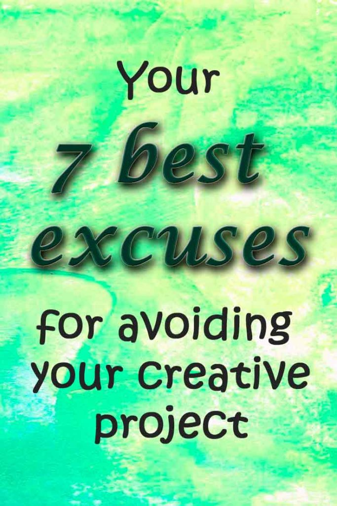 That little inner voice that tells you to write that novel or paint won't go away, will it? What are your best excuses for avoiding your creative project?