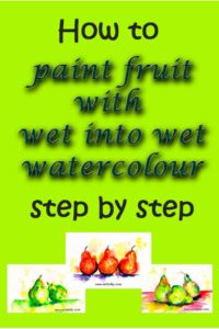 One of the most liberating and fun approaches I have come across is wet into wet watercolour. I'm painting fruit in this style. Here are my steps - join me!