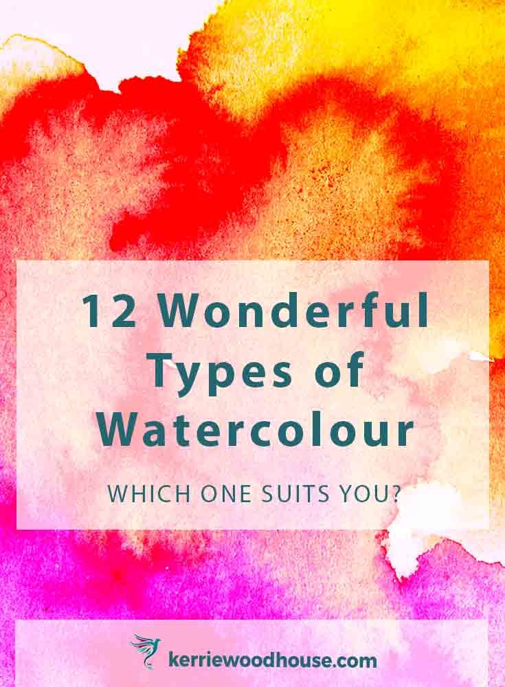 There are so many types of watercolour available these days. Here are 12 that I can think of - there must be at least one that is just right for you!