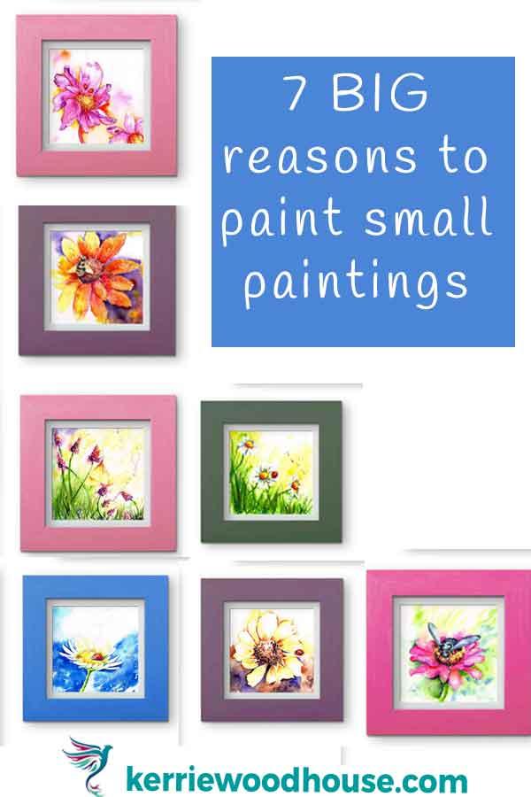 7-Big-reasons-to-paint-small-paintings.jpg