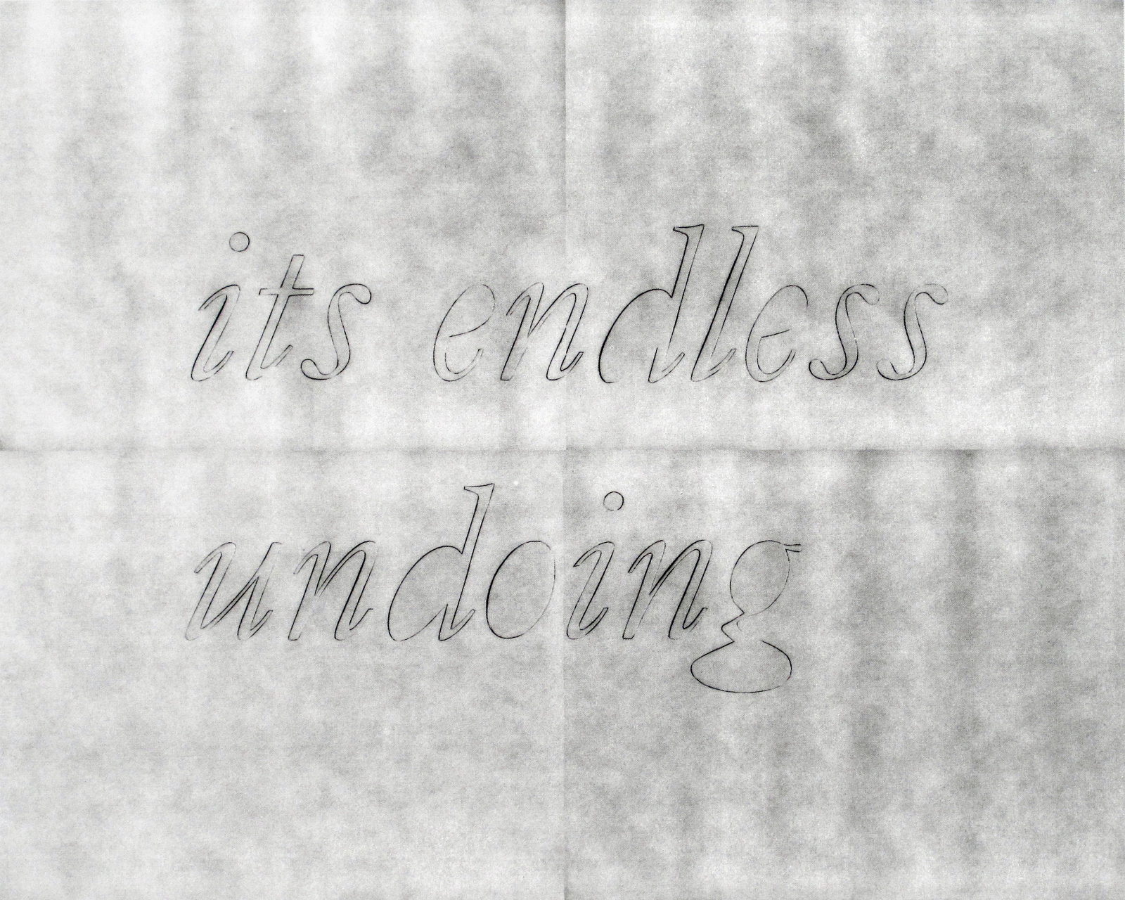 Its Endless Undoing , 2012 Silkscreen on paper 16 x 20 inches