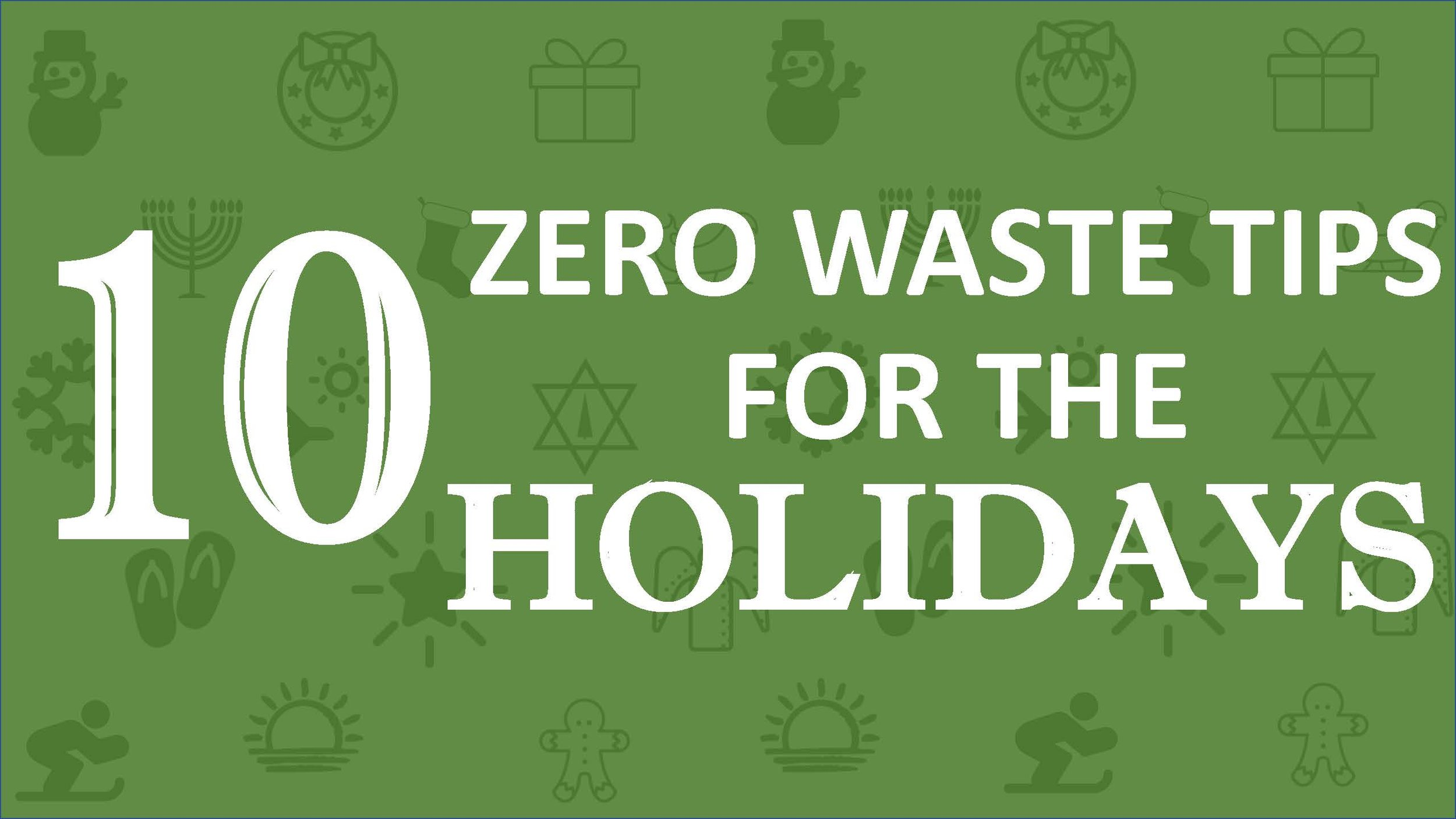 10 zero waste tips for the holidays_Page_2.jpg