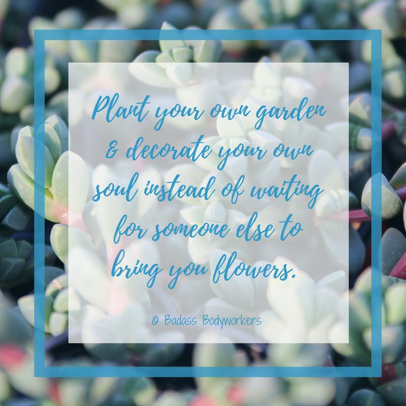 Why Your Brand Personality Matters | Plant Your garden quote | Badass Bodyworkers