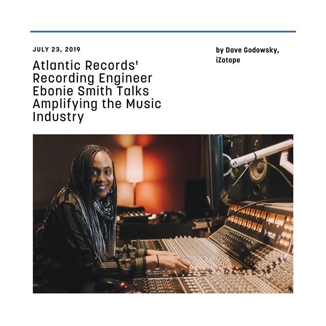 Thanks a ton to @izotopeinc for this great feature. Link to article in my bio. ⁣ ⁣⁣ ⁣#repost @izotopeinc⁣ ⁣__________________⁣ ⁣⁣ ⁣We sat down with @atlanticrecords' in-house audio engineer @eboniesmithmusic to chat about her craft, the music industry, and her work with @genderamplified. Follow the iZotope blog link in our bio to read now!
