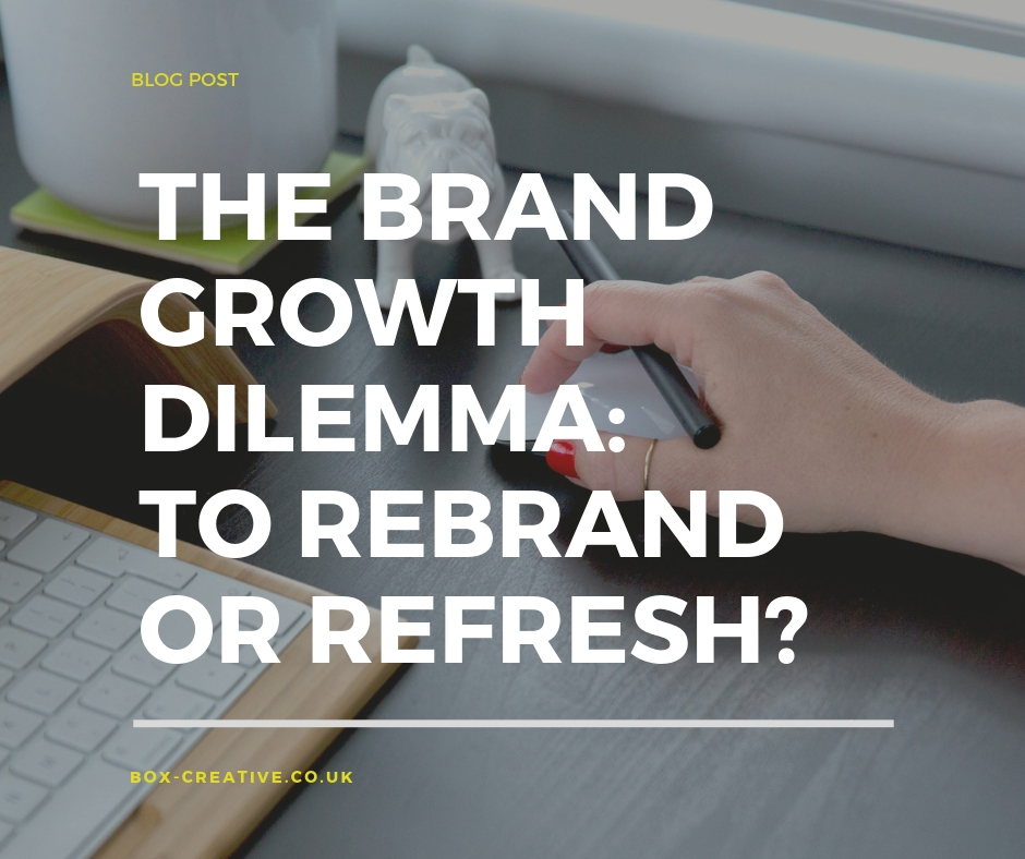 The brand growth dilema- Rebrand or Refresh?jpg.jpg