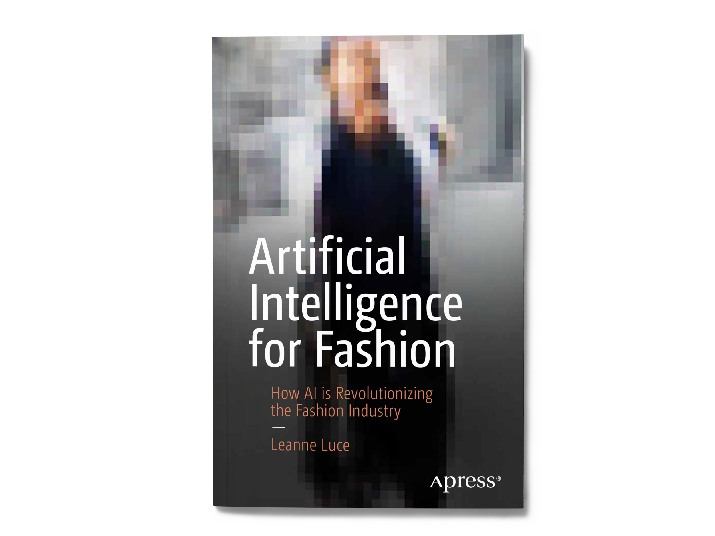 Artificial Intelligence for Fashion by Leanne Luce, Book Cover
