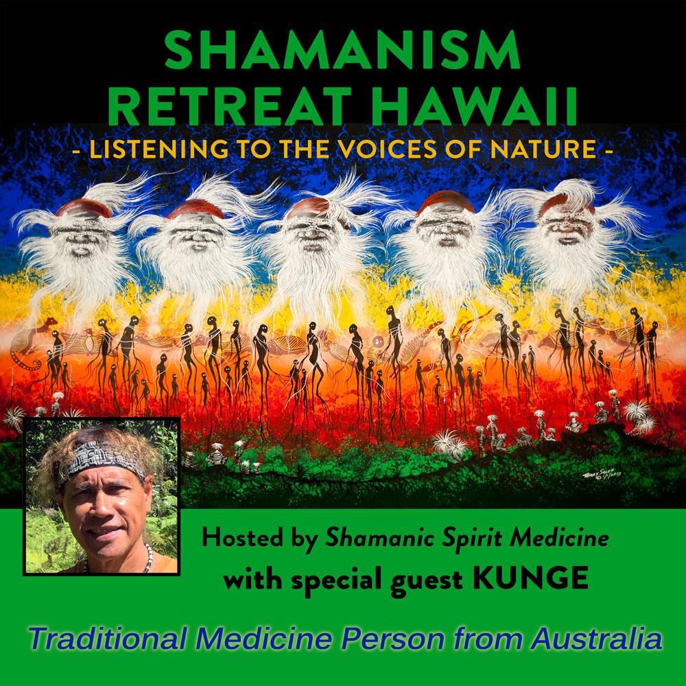 Shamanism Retreat Hawaii Kunge