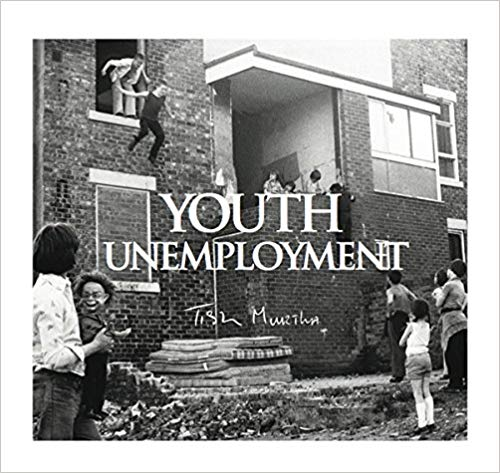 Youth Unemployment - Tish Murtha
