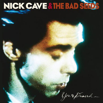 10. Your Funeral... My Trial - Nick Cave & The Bad Seeds