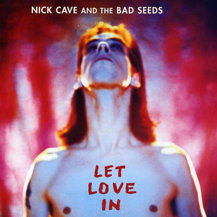 9. Let Love In - Nick Cave & The Bad Seeds