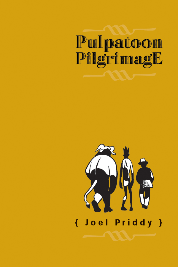 Copy of Pulpatoon Pilgrimage by Joel Priddy