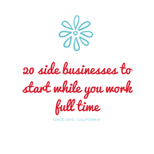 20 Side businessesto start while you work fulltime.png