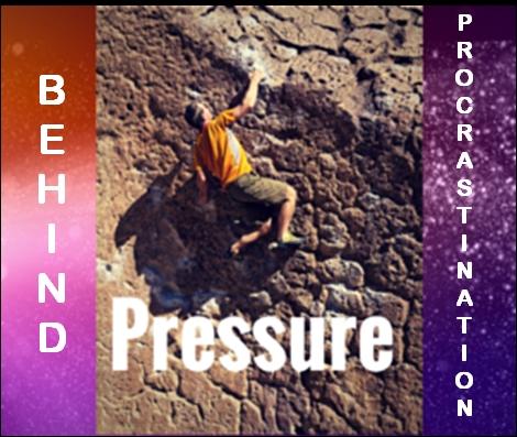 procrastination and behind = pressure