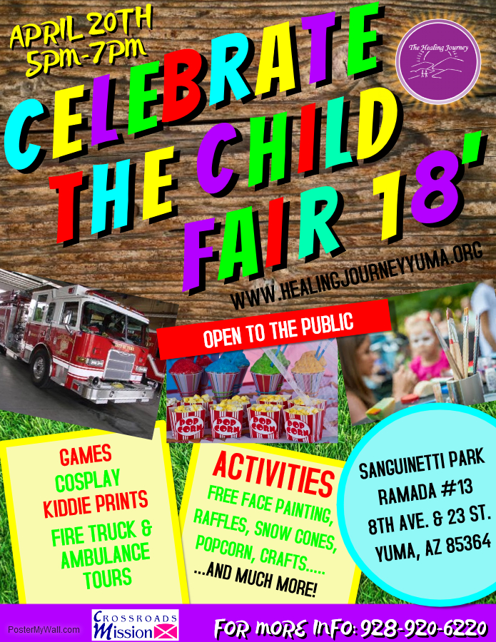 CELEBRATE THE CHILD FAIR IS OPEN TO THE PUBLIC. FREE FOOD AND FUN FOR THE WHOLE FAMILY COME OUT AND SUPPORT YOUR LOCAL NON- PROFIT BY GIVING BACK TO THE YUMA COMMUNITY.  WANT TO BE A VENDOR CALL 928-920-6220 OR EMAIL: THEHEALINGJOURNEYSTAFF@GMAIL.COM  SEE YOU THERE!