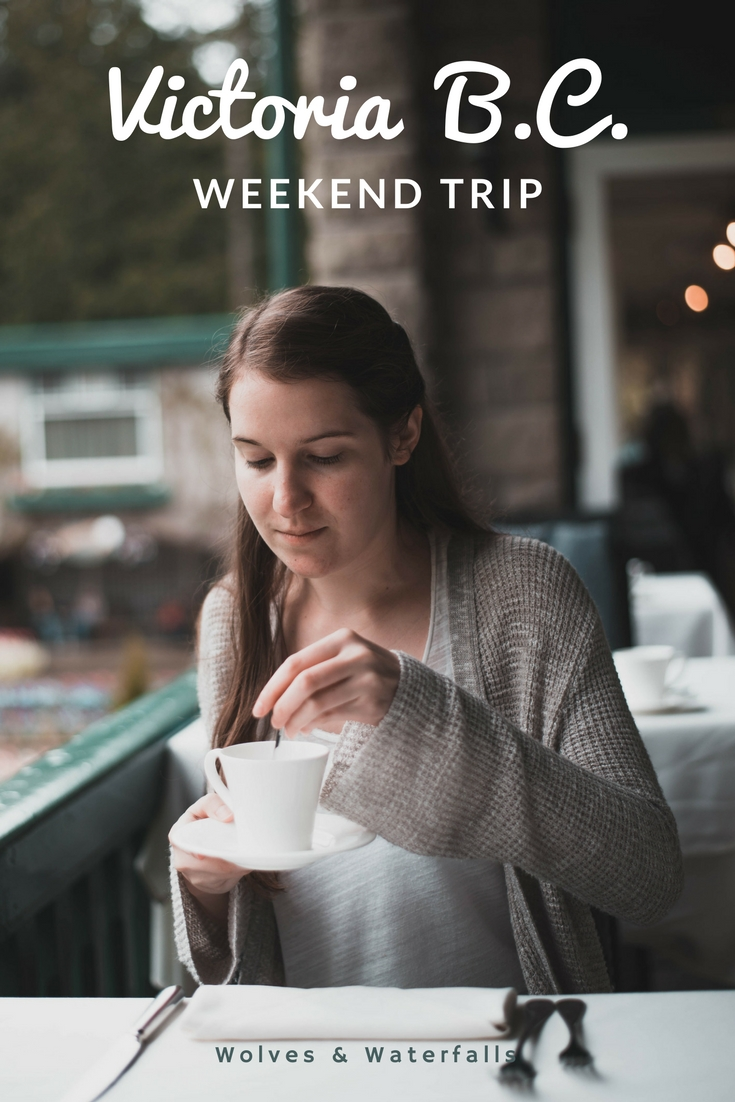 The Weekend Trip Guide to Victoria, B.C.