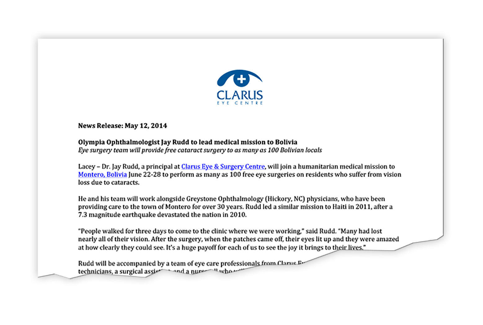 client: Clarus Eye Centre DBC branded Clarus Eye Center in 2004 and has been their advertising and PR agency of record ever since. Clarus co-founder Jay Rudd has participated in several medical missions, including providing care in a clinic in Bolivia, South America. This press release details the purpose and scope of the medical mission.