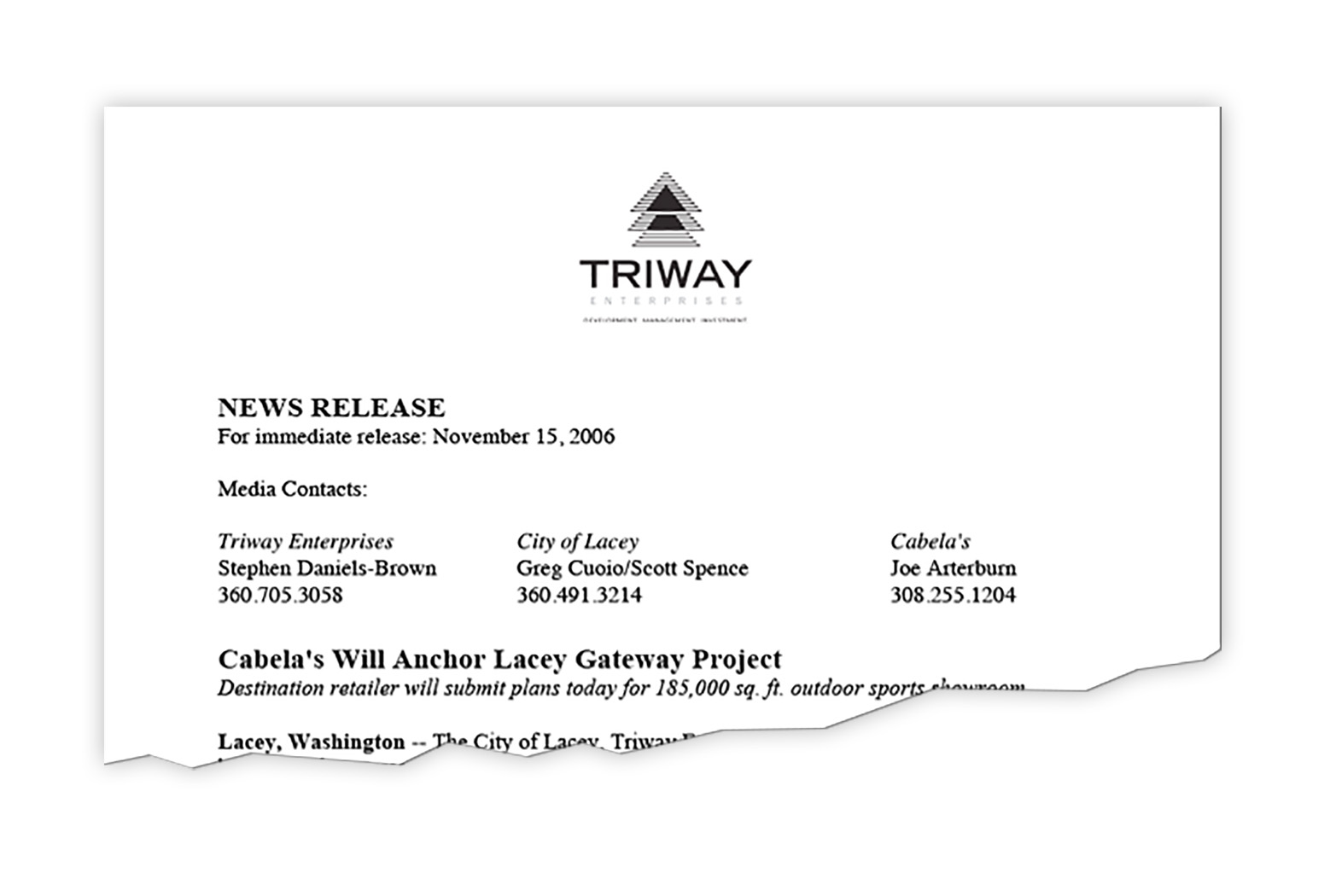 client: Triway Enterprises DBC Principal was retained by commercial real estate developer Tri Vo to help secure state infrastructure grants necessary to recruit anchor tenant CAbela's at the Lacey Gateway center. The successful recruitment of cabela's brought in millions of dollars in local and state tax revenue to help further development of the Thurston County region.
