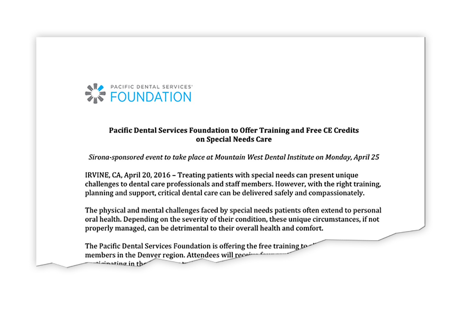 CLIENT: PACIFIC DENTAL SERVICES NEWS RELEASE ANNOUNCING CONTINUING EDUCATION TRAINING IN DENTAL CARE FOR SPECIAL NEEDS PATIENTS IN THE DENVER, CO REGION.
