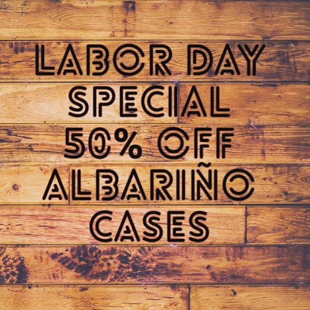 Labor day special.  Come get your half off case of albariño this weekend.  Let's celebrate Labor Day all weekend. #lefondusac #whitewine #albarino #pasowine #tincity #jp3wines #holiday #goodtimes #peaceandlove #livemusic #outside #patio #party #wine