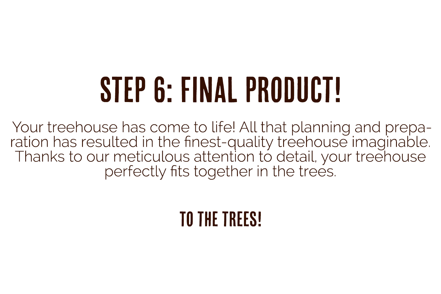 Step 6 of treehouse design