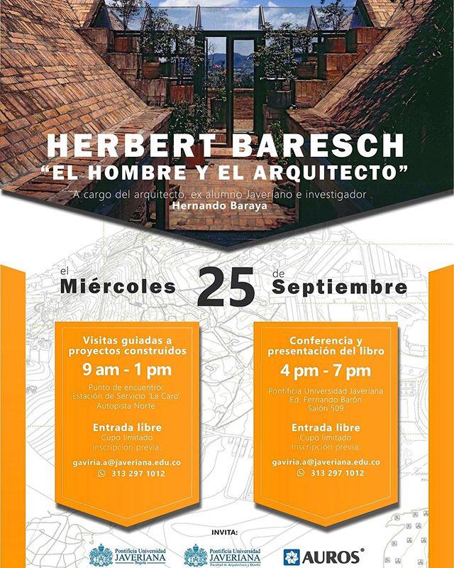 """Mañana estaremos en la Alma  máter, Universidad Javeriana, hablando sobre la vida y obra del arquitecto y profesor Herbert Baresch a las 4:00 pm a 7:00 Pm  Presentación del Libro """"Herbert BARESH, el hombre y el arquitecto"""" por parte de @auroscopias - Entrada libre.  EDIFÍCIO FERNANDO BARÓN Salón 509 Inscripción previa en: gaviria.a@javeriana.edu.co (+573132971012) @araukariaarquitectura  @yirkamcb  @unijaveriana @javerianaverde #herbertbareschelhombreyelarquitecto #herbertbaresch #bogotá #bogotácolombia  #arquitectura #archdailyco"""