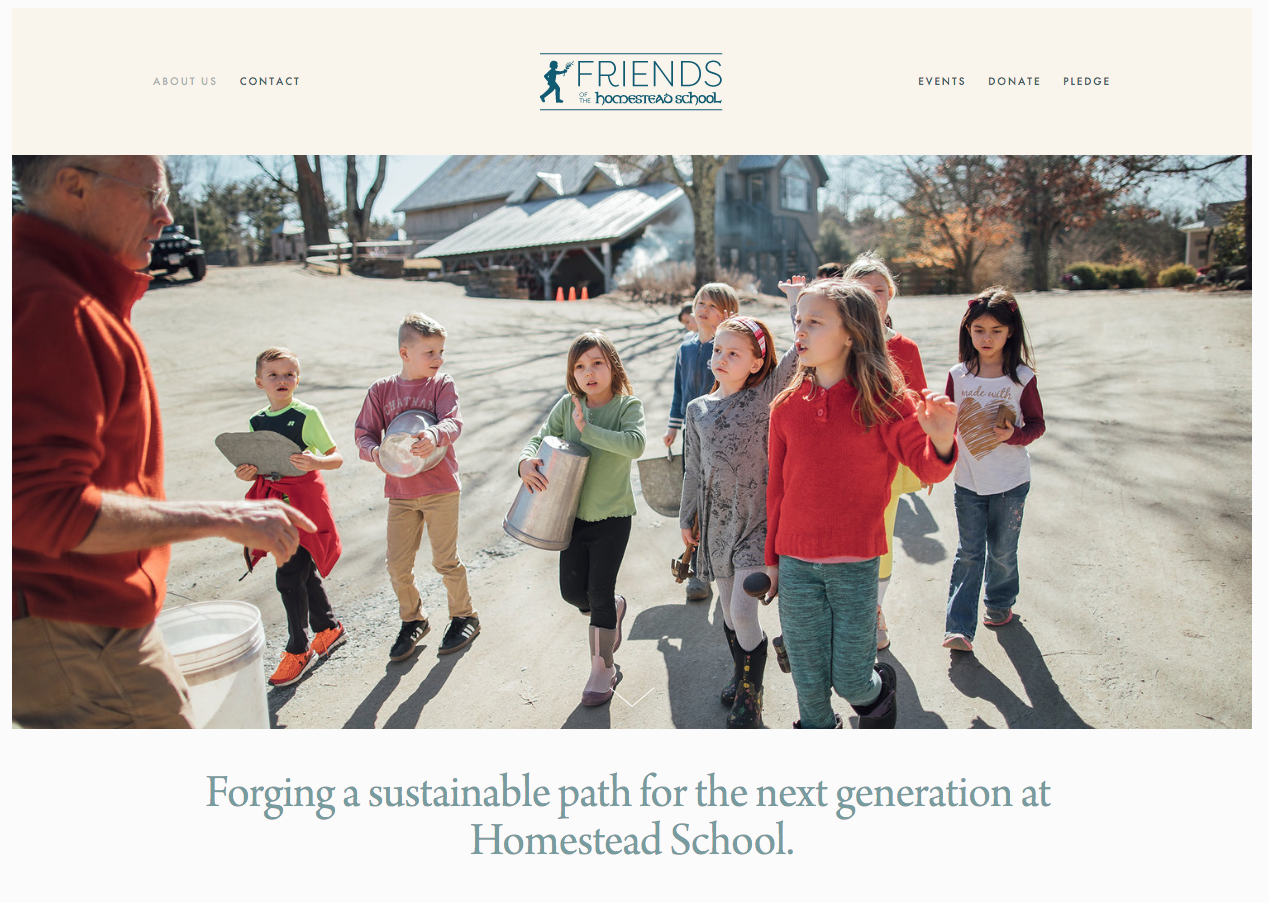 Friends of Homestead School (non-profit) | Glen Spey, NY   Squarespace site for  Friends of Homestead School , which is a non-profit fundraising entity dedicated to community and environmental education, which operates within The Homestead Montessori School.