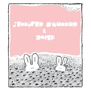 "2007: Jennifer O'Connor + Dump: 7"" Cover (front)"