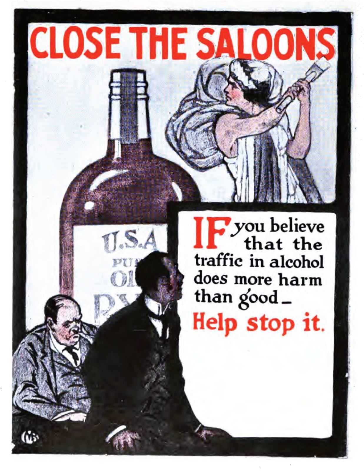 "From 1893 to 1933, the Anti-Saloon League was a major force in American politics. Under t heir   motto  ""The Saloon Must Go,"" the group worked to unify public anti-alcohol sentiment.  They influenced the United States to vote againts sale and consumption of alcohol and set the Prohibition Amendment in the United States Constitution."