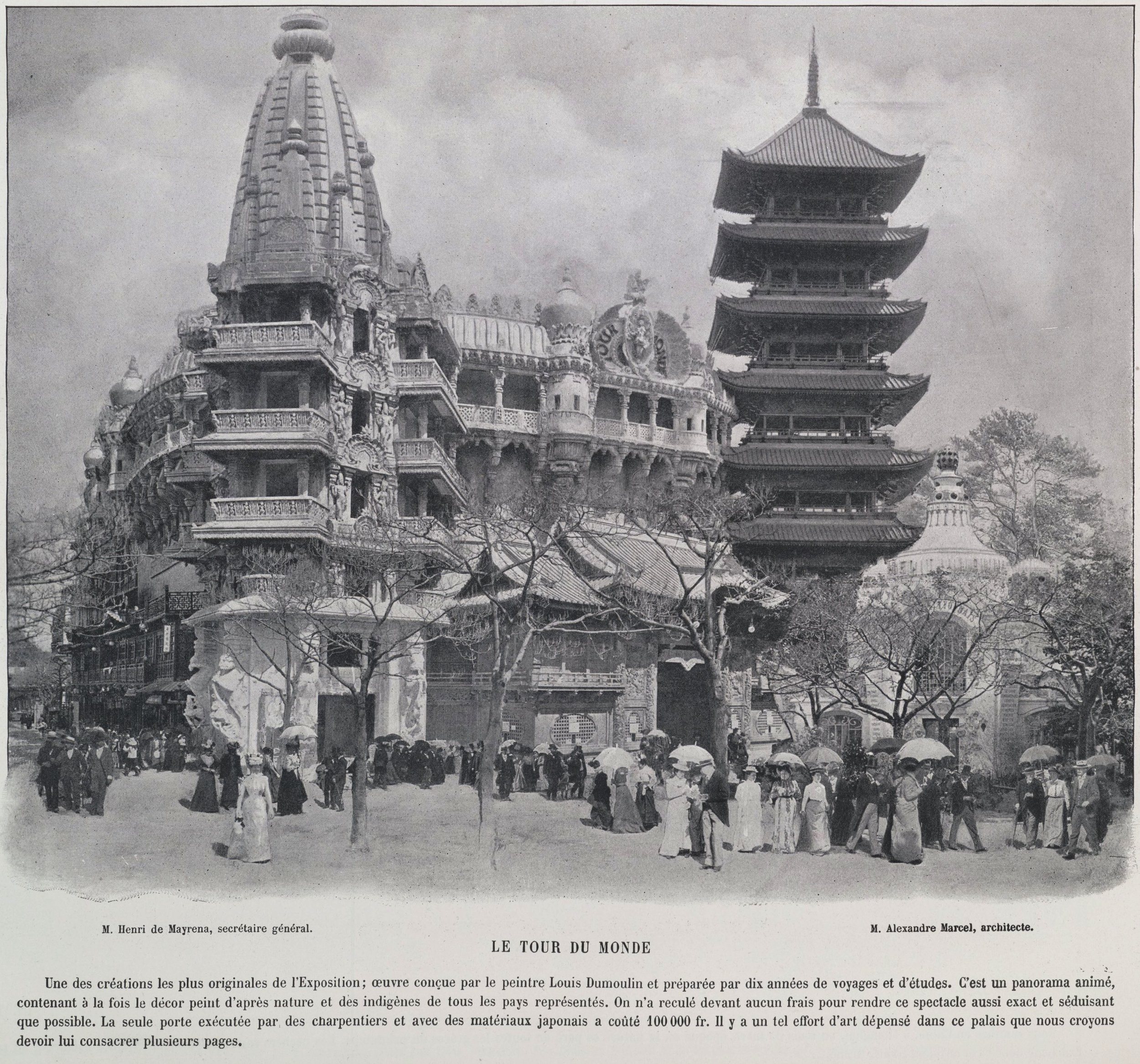 The  Tour du Monde   was a building composed of different architectural traits and characteristics, and represented a sample of the world's architectural styles. 1900