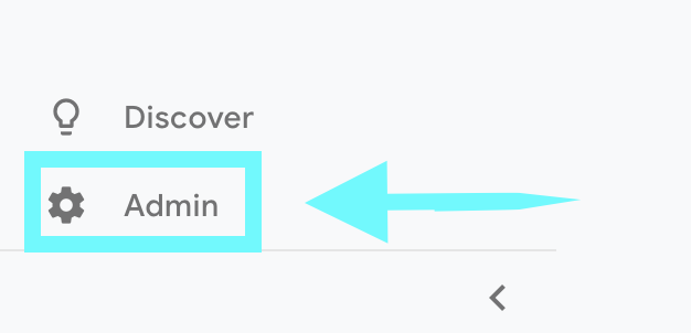 Step 3. Once Signed into Google Analytics, head to the bottom left of your screen and select Admin.