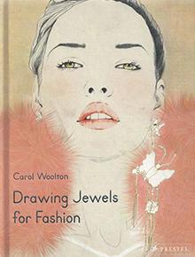 Drawing Jewels for Fashion    Carol Woolton