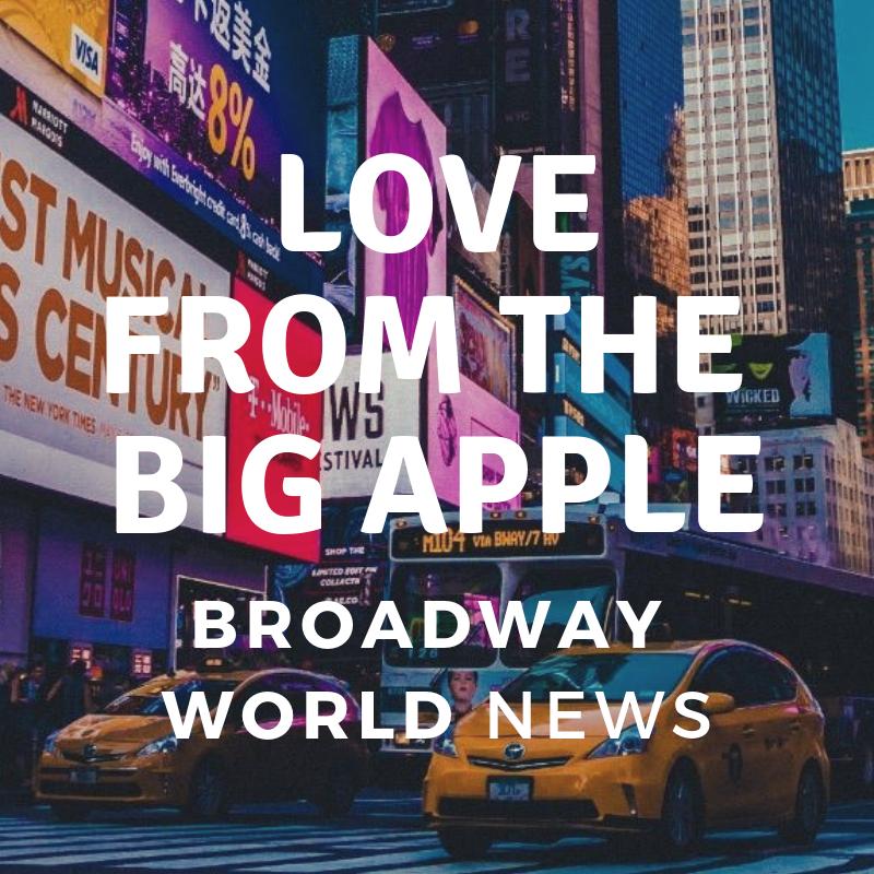 FEELING BIG APPLE LOVE! BROADWAY WORLD.png