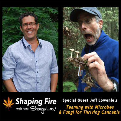 Episode-21 - Teaming with Microbes and Fungi for Thriving Cannabis with guest Jeff Lowenfels.png