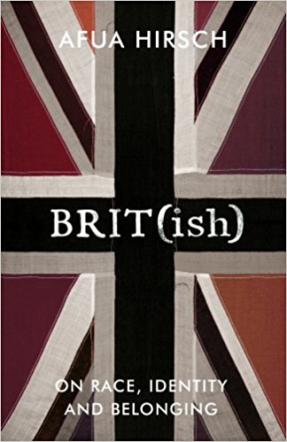 Bri(tish)   -  Afua Hirsch