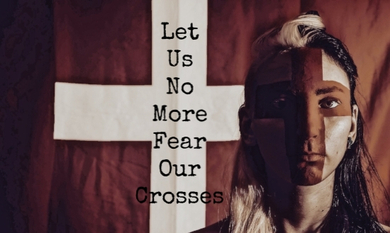 let-us-no-more-fear-our-crosses