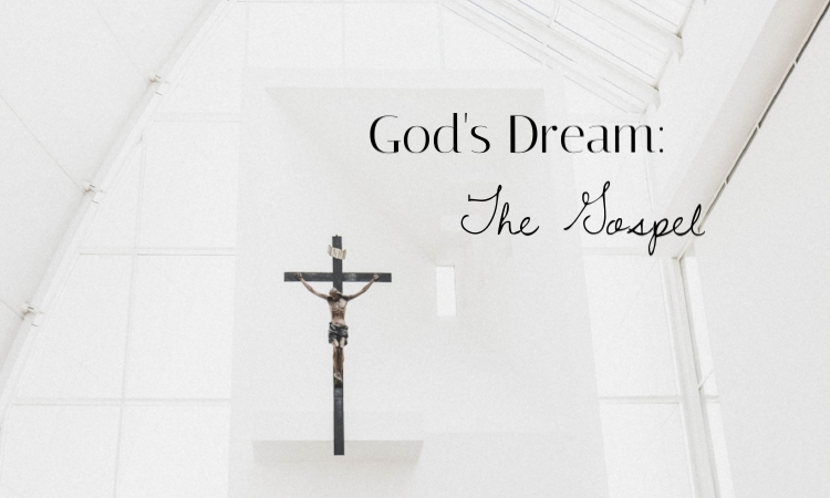 gods-dream-the-gospel
